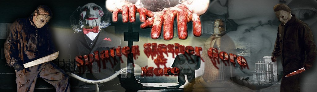 Splatter Slasher Gore & More