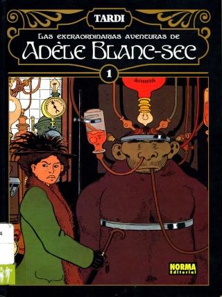 Las extraordinarias aventuras de Adèle Blanc-Sec - Vol. 1 de Tardi [Cómic][Español]