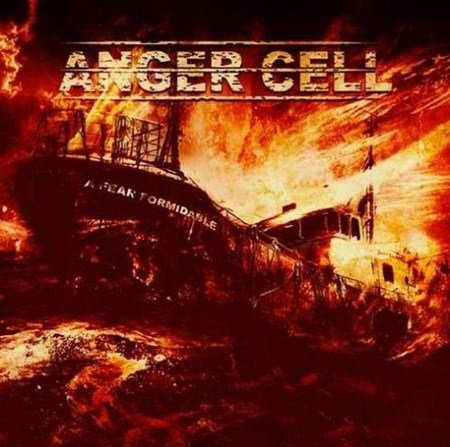 Anger Cell - A Fear Formidable (2012)
