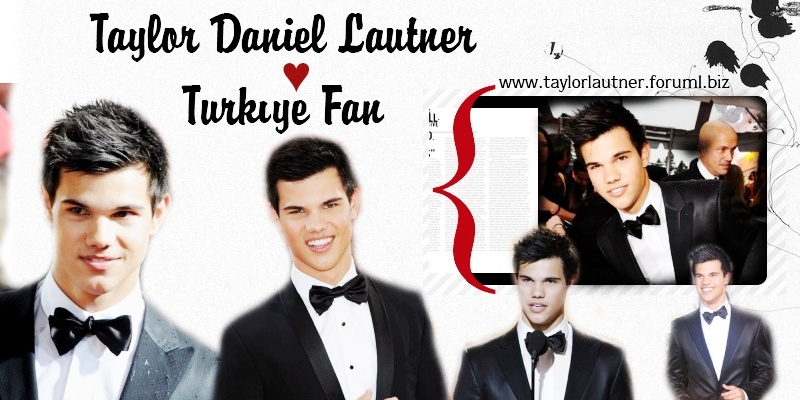 ♥ Taylor Lautner Fan Club ♥