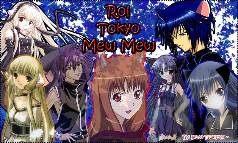 *Tokyo Mew Mew Rol* x3
