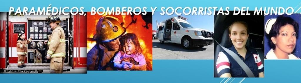 PARAMÉDICOS, BOMBEROS Y SOCORRISTAS DEL MUNDO