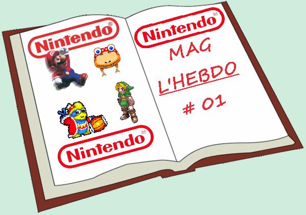 Nintendo Mag L'hebdo, #01