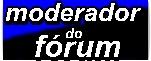 MODERADOR DO FÓRUM