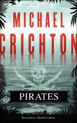 CRICHTON, Michael - Pirates