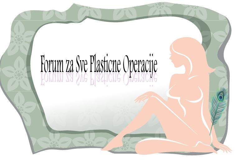 Forum za Sve Plasticne Operacije - Just Plastic Surgeon