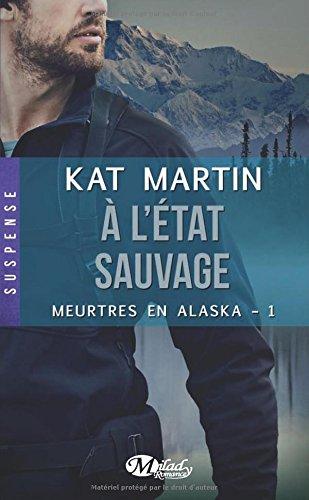 MARTIN, Kat - Meurtres en Alaska (2 tomes)