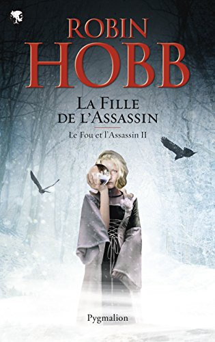 HOBB, Robin - Le fou et l'assassin T02 - La fille de l'assassin
