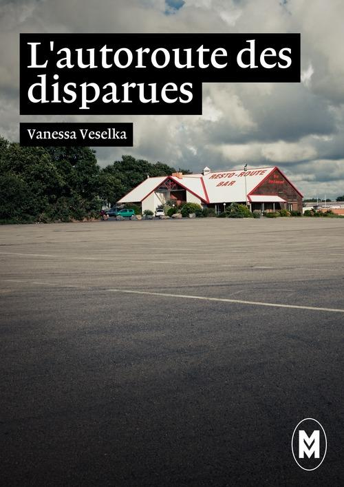 VESELKA, Vanessa - L'autoroute des disparues