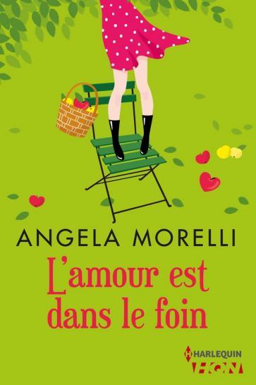 MORELLI, Angela - L'amour est dans le foin