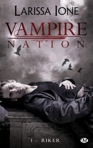 IONE, Larissa - Vampire Nation Tome 1 : Riker