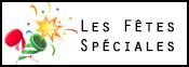 """Les """"Fêtes Spéciales"""""""