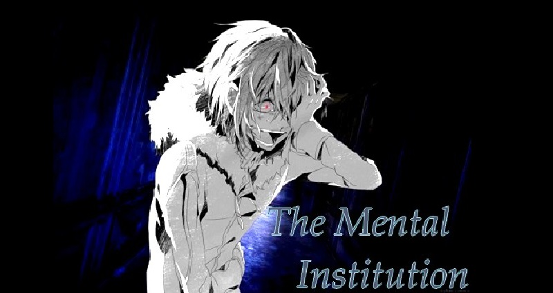 The Mental Institution