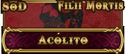 Filii Mortis [Acólito]