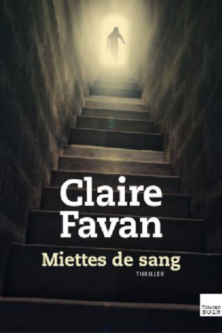 Miettes de sang - Favan Claire