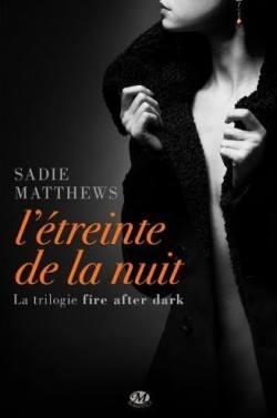 MATTHEWS, Sadie - Fire After Dark tome 1