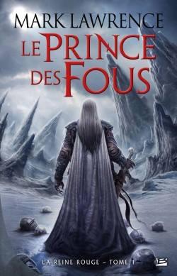 LAWRENCE, Mark - La Reine rouge - T01 - Le Prince des Fous