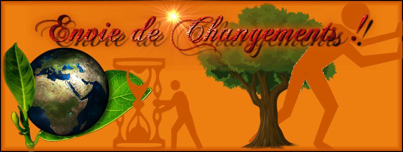 Envie de Changements !